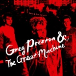 Greg Preston And The Great Machine