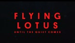 Flying Lotus - Until The Quiet Comes (capture d'écran)